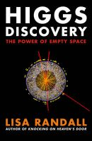 Higgs Discovery: The Power of Empty Space:Book by Author-Lisa Randall