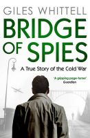 Bridge Of Spies: Book by Giles Whittell