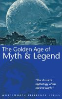 The Golden Age of Myth and Legend: Book by Thomas Bulfinch