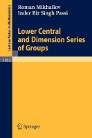 Lower Central and Dimension Series of Groups: Book by Roman Mikhailov