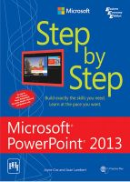 Step by Step - Microsoft PowerPoint 2013: Book by                                                      Joyce Cox has 30 years experience in the development of training materials about technical subjects for non technical audiences and is the author of dozens of books about Office and Windows technologies. She is the Vice President of OTSI. Joan Lambert has worked in the training and certification ind... View More                                                                                                   Joyce Cox has 30 years experience in the development of training materials about technical subjects for non technical audiences and is the author of dozens of books about Office and Windows technologies. She is the Vice President of OTSI. Joan Lambert has worked in the training and certification industry for 16 years. As President of (OTSI), Joan is responsible for guiding the translation of technical information and requirements into useful, relevant and measurable training and certification tools.