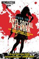 Anti-Social Network : Book by Piyush Jha