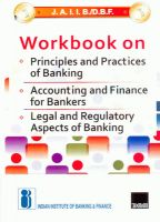 Workbook on *Principles and Practices of Banking *Accounting and Finance for Bankers *Legal Aspects of Banking