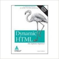 Dynamic HTML: The Definitive Reference, 3/Ed