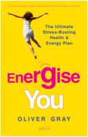 Energise You: Book by Oliver Gray