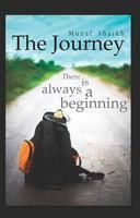 The Journey, There is always a beginning: Book by Munaf Shaikh