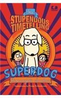 The Stupendous Timetelling Superdog: Book by Himanjali Sankar