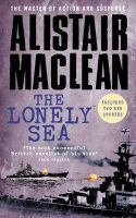 The Lonely Sea: Collected Sea Stories: Book by Alistair Mac Lean