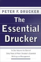 The Essential Drucker: In One Volume the Best of Sixty Years of Peter Drucker's Essential Writings on Management: Book by Peter F Drucker