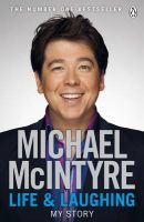 Life and Laughing: My Story: Book by Michael McIntyre