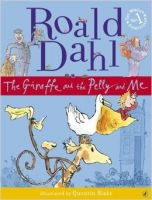 The Giraffe and the Pelly and Me: Book by Roald Dahl , Quentin Blake