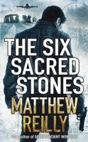 The Six Sacred Stones:Book by Author-Matthew Reilly