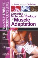 The Genetics and Molecular Biology of Muscle Adaptation: Book by Neil Spurway , Henning Wackerhage