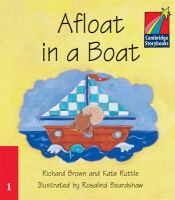 Afloat in a Boat (ELT Edition): Book by Richard Brown , Kate Ruttle , Rosalind Beardshaw