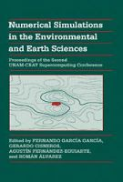 Numerical Simulations in the Environmental and Earth Sciences: Proceedings of the Second UNAM-CRAY Supercomputing Conference