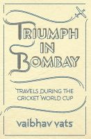 Triumph In Bombay: Book by Vaibhav Vats