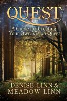 Quest: A Guide for Creating Your Own Vision Quest: Book by Denise Linn,Meadow Linn