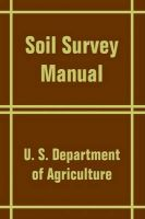 Soil Survey Manual: Book by U.S. department of agriculture