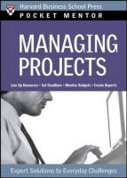 Managing Projects: Expert Solutions to Everyday Challenges: Book by Harvard Business School Press