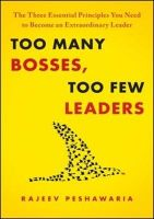 Too Many Bosses, Too Few Leaders: Book by Rajeev Peshwaria