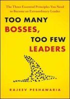 Too Many Bosses, Too Few Leaders: Book by Rajeev Peshwaria