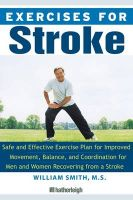 Exercises for Stroke: Safe and Effective Exercise Plan for Improved Movement, Balance, and Coordination for Men and Women Recovering from a Stroke: Book by William Smith