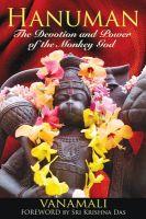 Hanuman: The Devotion and Power of the Monkey God: Book by Vanamali