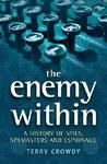 the Enemy within: A History of Spies, Spymaster and Espionage : Book by Terry Crowdy