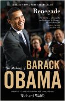 Renegade: The Making of Barack Obama: Book by Richard Wolffe