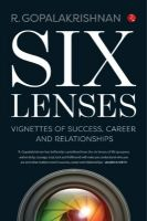 Six Lenses : Vignettes of Success, Career and Relationships (English) (Paperback): Book by R. Gopalakrishnan