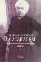 The Collected Works of Lala Lajpat Rai: Volume 2: Book by Lala Laijpat Rai