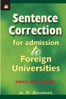 SENTENCE CORRECTION FOR ADMISSION TO FOREIGN UNIVERSITIES: Book by PROF.A.P.SHARMA, DR.H.CHANDALIA & DR.B.N.SONI