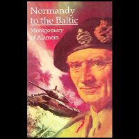Normandy to the Baltic: Book by F M Montgomery