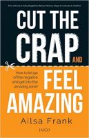 Cut the Crap and Feel Amazing (English) (Paperback): Book by Ailsa Frank
