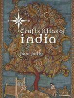 Crafts Atlas Of India: Book by Jaya Jaitly