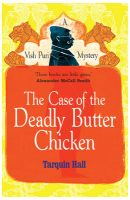 Case of the Deadly Butter Chicken, The: Book by Tarquin Hall