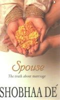 Spouse: The Truth About Marriage:Book by Author-Shobhaa De