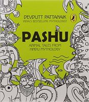 Pashu : Animal Tales from Hindu Mythology : Book by Devdutt Pattanaik
