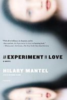 An Experiment in Love: Book by Hilary Mantel