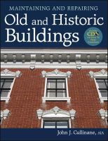 Maintaining and Repairing Old and Historic Buildings: Book by John J. Cullinane