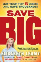 Save Big: Cut Your Top 5 Costs and Save Thousands: Book by Elisabeth Leamy , Diane Sawyer , Robin Roberts