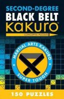 Second-degree Black Belt Kakuro: Book by Conceptis Puzzles