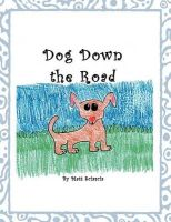 Dog Down the Road: Book by Matt Sciascia