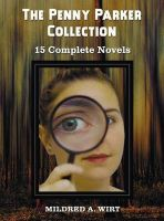 The Penny Parker Collection, 15 Complete Novels, Including: Danger at the Drawbridge, Behind the Green Door, Clue of the Silken Ladder, the Secret Pact, the Clock Strikes Thirteen, the Wishing Well, Saboteurs on the River, Ghost Beyond the Gate, Hoofbeats: Book by Mildred A Wirt