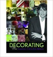 Decorating with Laurence Llewelyn-Bowen: Book by Laurence Llewelyn-Bowen