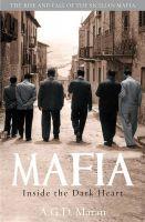 Mafia: Inside the Dark Heart: Book by A.G.D. Maran
