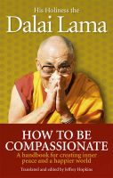 How To Be Compassionate: A Handbook for Creating Inner Peace and a Happier World:Book by Author-Dalai Lama XIV