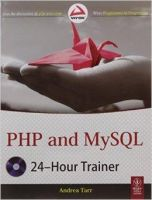PHP and Mysql 24-Hour Trainer: Book by Andrea Tarr