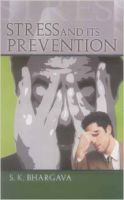 Stress and its Prevention 01 Edition: Book by S. K. Bhargava