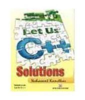 Let Us C++ Soultions:Book by Author-Yashwant Kanetkar